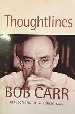 THOUGHTLINES BOB CARR Reflections Of A Public Man