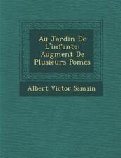 Au Jardin de L'Infante: Augment� de Plusieurs Po�mes (Paperback or