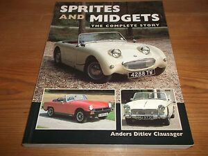 Book. Sprites and Midgets. The Complete Story. Anders Clausager. 2004 Crowood