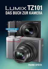 Lumix Tz101 das Buch Zur Kamera von Frank Späth (2016, Gebundene Ausgabe)