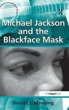 Michael Jackson and the Blackface Mask (Ashgate Popular and Folk Music), Manning