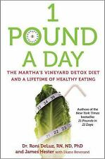 1 Pound a Day: The Martha's Vineyard Diet Detox and Plan for a Lifetime of Healt