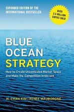 Blue Ocean Strategy, Expanded Edition : How to Create Uncontested Market...