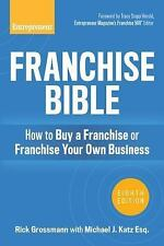 Franchise Bible: How to Buy a Franchise or Franchise Your Own Business: By Gr...
