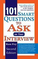 NEW - 101 Smart Questions to Ask On Your Interview by Fry, Ron