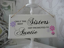 Only the best Sisters get promoted to Auntie Hanging Plaque Keepsake Gift