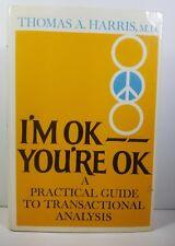 I'm Ok You're Ok By Thomas A. Harris M.D 1969 First Edition HCDJ