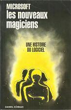 DANIEL ICHBIAH MICROSOFT LES NOUVEAUX MAGICIENS UNE HISTOIRE DU LOGICIEL