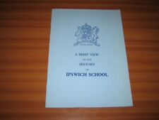 A BRIEF VIEW OF THE HISTORY OF IPSWICH SCHOOL