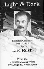 LIGHT & DARK 1987-1997 ERIC RUSH OLYMPIC PENINSULA DAILY NEWS COLUMNS PORT ANGEL