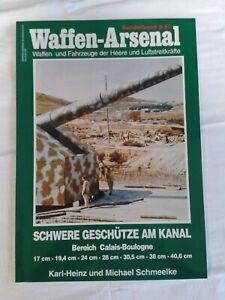 Zeitschrift Waffen-Arsenal Sonderband S-51, Schwere Geschütze am Kanal Calais-B.