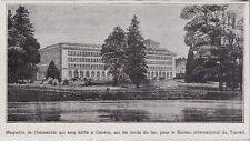1921  --  SUISSE  MAQUETTE DE IMMEUBLE BUREAU  INTERNATIONAL DU TRAVAIL GENEVE