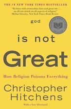 God Is Not Great: How Religion Poisons Everything: By Hitchens, Christopher