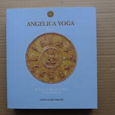 François Bouchard, Denise Fredette - Angelica Yoga. Tome 1
