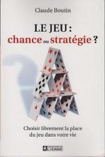 Le Jeu : Chance ou Stratégie ? La Place du Jeu dans votre Vie Claude Boutin