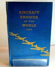 Aircraft engines of the world 1944 by paul wilkinson (hardback 1944)