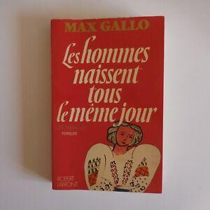 Max Gallo 1979 Les hommes naissent tous les même jour T2 littérature Fr N7521