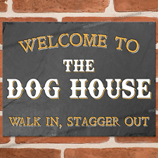 THE DOG HOUSE Metal Signs Funny Pub Bar Wall Mancave Retro Plaque Tin Sign UK