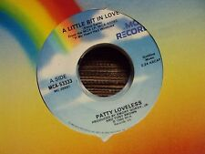 "PATTY LOVELESS A Little Bit In Love/I Can't Get You Off My Mind 7"" 45 country"