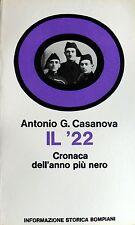 ANTONIO G. CASANOVA IL '22 CRONACA DELL'ANNO PIÙ NERO INFORM, STORICA BOMPIANI