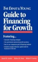 Ernst and Young Guide to Financing for Growth Hardcover Daniel Garner