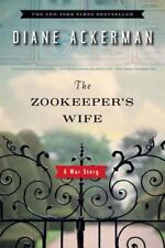 The Zookeeper's Wife: A War Story 1st Edition