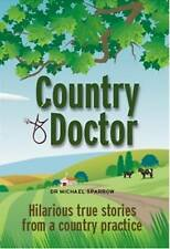 Country Doctor, Sparrow, Dr Michael, New Book