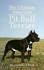 Ultimate American Pit Bull Terrier by Fraser, Jacqueline