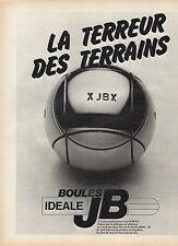 Publicité 1983  Boules de Pétanque JB  idéale !