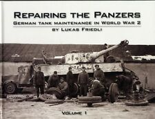 Repairing the Panzers: Volume 1: German Tank Maintenance in World...