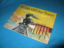 Oi! Get Off Our Train by  JOHN BURNINGHAM  ORIGINAL COVER A GEM! ... W♥NDERFUL