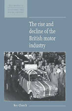 The Rise and Decline of the British Motor Industry (New Studies in Economic and