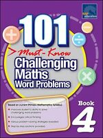 101 Must Know Challenging Maths Word Problems 4 (Years 4 and 5 students)