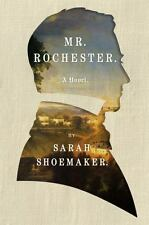2017 Book Rochester by Sarah Shoemaker 1st Edition Jane Eyre Character Hardcover