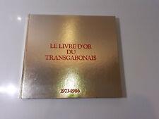Le livre d'or du transgabonais - E.O 1987 - dédicace Rawiri Ministre Gabon