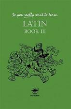Latin III (So You Really Want to Learn...)-ExLibrary