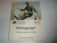 Gebirgsjäger : German mountain troops [Gebirgsjager] (Wehrmacht Illustrated