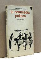 LA COMMEDIA POLITICA - F.Sisti [Sansoni - Scuola aperta 1974]