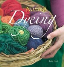 NATURAL DYEING By Jackie Crook **BRAND NEW**
