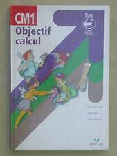 Objectif Calcul Manuel scolaire CM1 Mathématique Math Hatier 2001 Soutien Exos