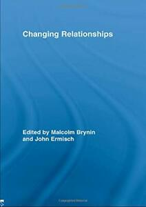 Changing Relationships (Routledge Advances in Sociology), Very Good Books