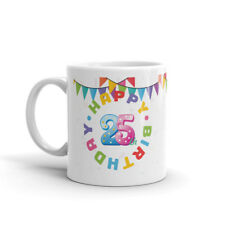 Happy 25th Birthday-Ladies son Brother Daughter Sister Mens Poison mug #12086