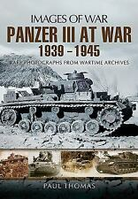 Panzer III at War 1939 - 1945 : Rare Photographs from Wartime Reference Book