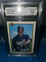 GMA 10 GEM 💎MINT 1990 BOWMAN  Frank Thomas Rookie #320 Sox ! HOF PRISTINE💎🔥⚾️