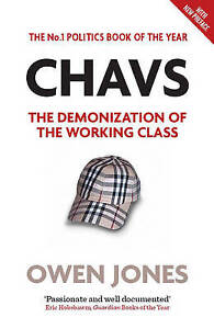 Chavs The Demonization of the Working Class by Jones, Owen ( AUTHOR ) Apr-25-201