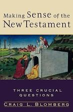 Three Crucial Questions: Making Sense of the New Testament : Three Crucial...