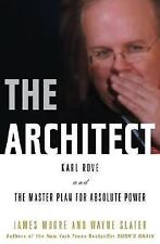 The Architect: Karl Rove and the Master Plan for Absolute Power