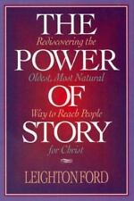 The Power of Story: Rediscovering the Oldest, Most Natural Way to Reach People f