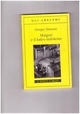 """Georges Simenon """" Maigret e il ladro indolente"""" Gli Adelphi n.302"""
