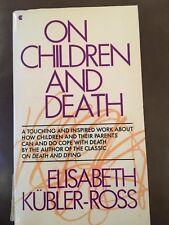 On Children And Death. E Kubler Ross